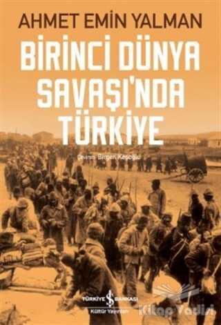 İş Bankası Kültür Yayınları - Birinci Dünya Savaşı'nda Türkiye