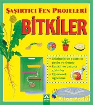 Altın Kitaplar - Bitkiler - Şaşırtıcı Fen Projeleri