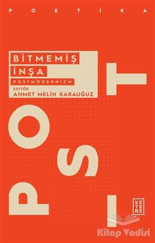 Ketebe Yayınları - Bitmemiş İnşa - Postmodernizm