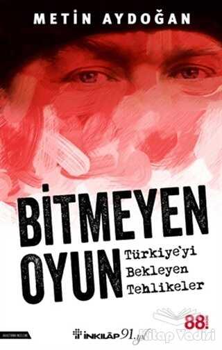 İnkılap Kitabevi - Bitmeyen Oyun - Türkiye'yi Bekleyen Tehlikeler