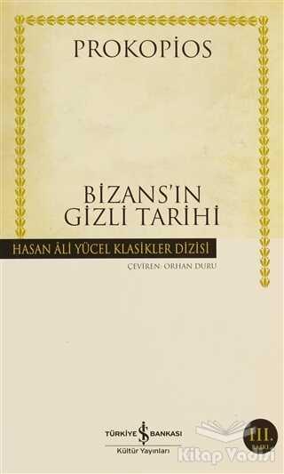 İş Bankası Kültür Yayınları - Bizans'ın Gizli Tarihi