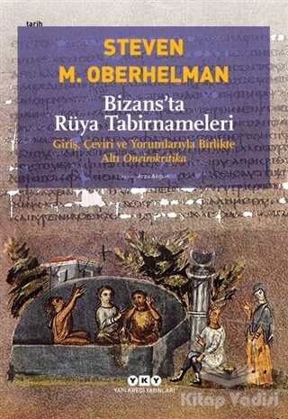 Yapı Kredi Yayınları - Bizans'ta Rüya Tabirnameleri