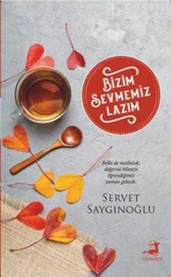 Olimpos Yayınları - Bizim Sevmemiz Lazım