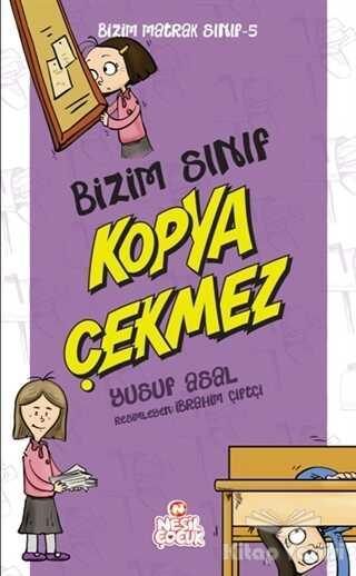 Nesil Çocuk Yayınları - Bizim Sınıf Kopya Çekmez - Bizim Matrak Sınıf Serisi 5