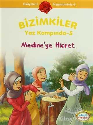 İnkılab Yayınları - Bizimkiler Yaz Kampında 5 - Medine'ye Hicret