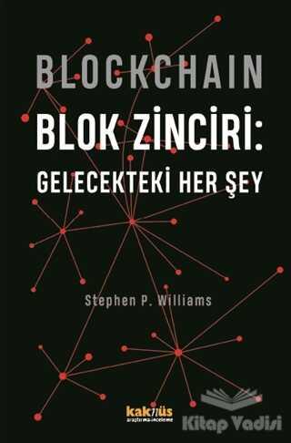 Kaknüs Yayınları - Blockchain Blok Zinciri - Gelecekteki Her Şey