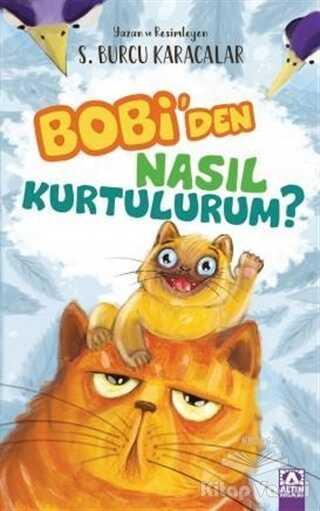 Altın Kitaplar - Bobi'den Nasıl Kurtulurum?