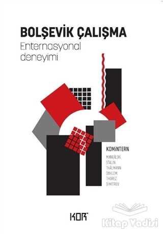 Kor Kitap - Bolşevik Çalışma -Enternasyonal Deneyimi