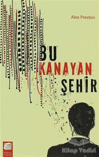 Final Kültür Sanat Yayınları - Bu Kanayan Şehir