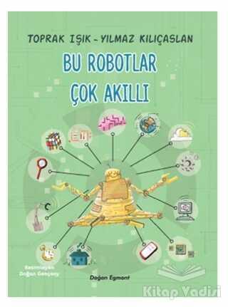 Doğan Egmont Yayıncılık - Bu Robotlar Çok Akıllı
