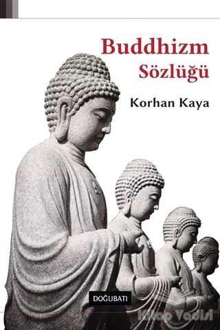 Doğu Batı Yayınları - Buddhizm Sözlüğü