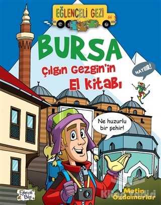 Eğlenceli Bilgi Yayınları - Bursa - Çılgın Gezgin'in El Kitabı