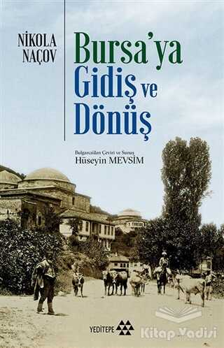 Yeditepe Yayınevi - Bursa'ya Gidiş ve Dönüş