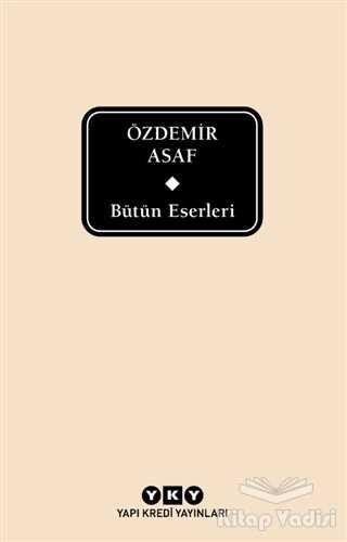 Yapı Kredi Yayınları - Bütün Eserleri - Özdemir Asaf (Delta)