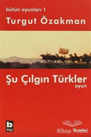 Bilgi Yayınevi - Bütün Oyunları 1 Şu Çılgın Türkler