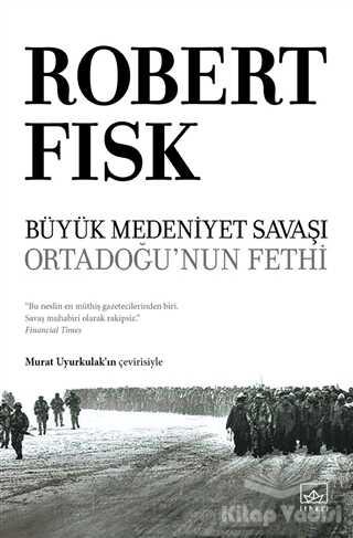 İthaki Yayınları - Büyük Medeniyet Savaşı: Orta Doğu'nun Fethi