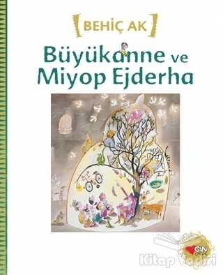 Can Çocuk Yayınları - Büyükanne ve Miyop Ejderha