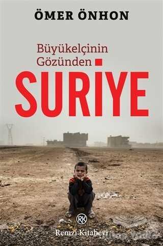 Remzi Kitabevi - Büyükelçinin Gözünden Suriye