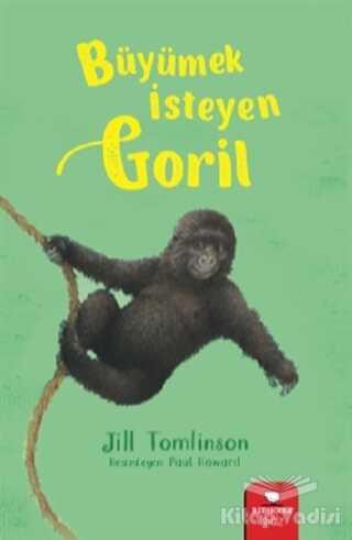 Redhouse Kidz Yayınları - Büyümek İsteyen Goril