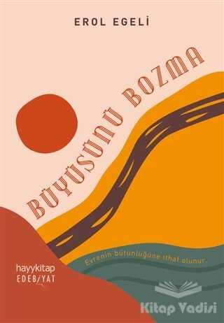 Hayykitap - Büyüsünü Bozma
