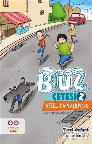 Cezve Çocuk - Buz Çetesi 2 - Veee… Kapı Açılıyor!