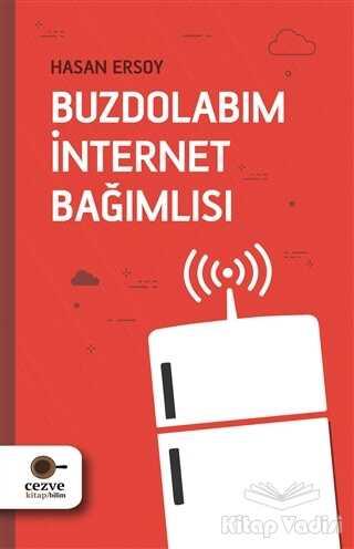 Cezve Kitap - Buzdolabım İnternet Bağımlısı