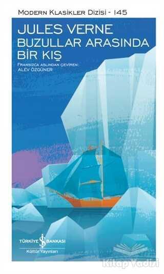 İş Bankası Kültür Yayınları - Buzullar Arasında Bir Kış (Şömizli)