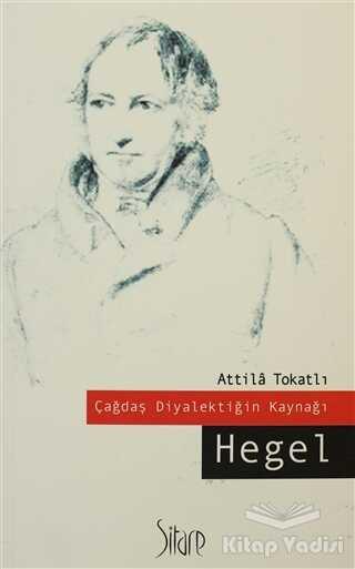 Sitare Yayınları - Çağdaş Diyalektiğin Kaynağı Hegel