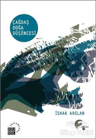 Küre Yayınları - Çağdaş Doğa Düşüncesi