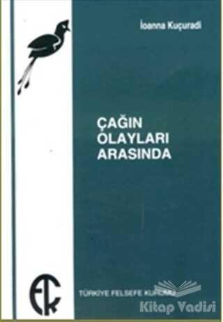 Türkiye Felsefe Kurumu - Çağın Olayları Arasında