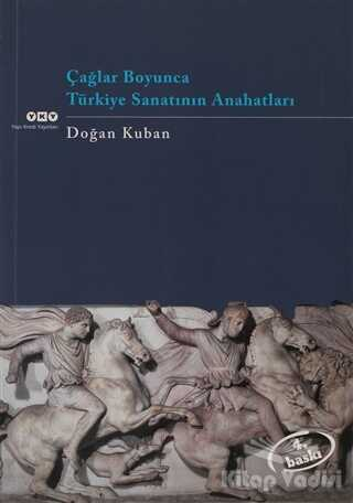 Yapı Kredi Yayınları - Çağlar Boyunca Türkiye Sanatının Anahatları