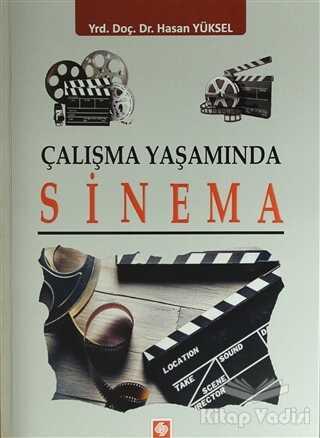 Ekin Basım Yayın - Akademik Kitaplar - Çalışma Yaşamında Sinema