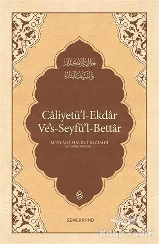 Semerkand Yayınları - Caliyetü'l-Ekdar Ve's-Seyfü'l-Bettar