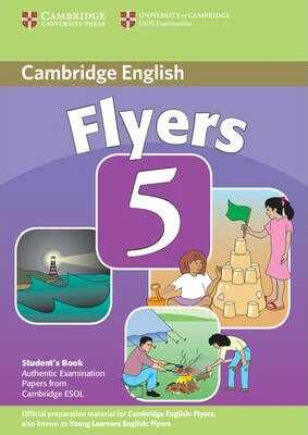 Cambridge University Press - Cambridge Young Learners English Tests Flyers 5 Student's Book