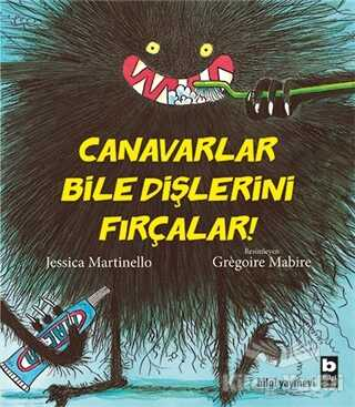 Bilgi Yayınevi - Canavarlar Bile Dişlerini Fırçalar