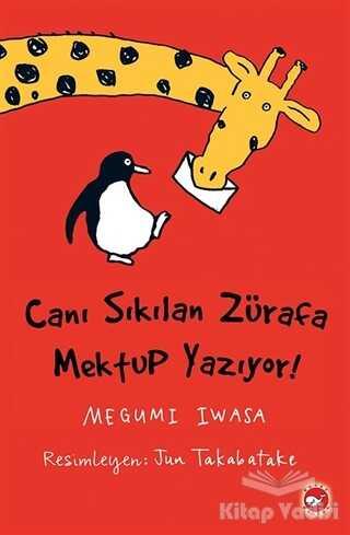 Beyaz Balina Yayınları - Canı Sıkılan Zürafa Mektup Yazıyor (Ciltsiz)