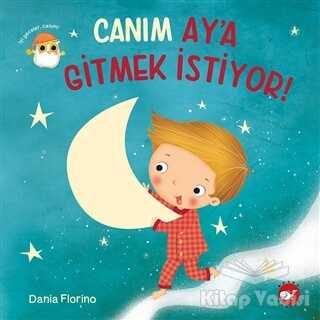 Beyaz Balina Yayınları - Canım Ay'a Gitmek İstiyor!
