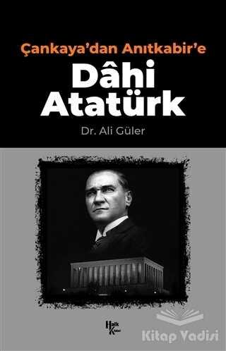 Halk Kitabevi - Çankaya'dan Anıtkabir'e Dahi Atatürk