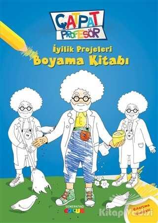 Semerkand Çocuk Yayınları - Çatpat Profesör - İyilik Projeleri Boyama Kitabı
