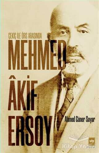 Ötüken Neşriyat - Çekiç ile Örs Arasında Mehmed Akif Ersoy