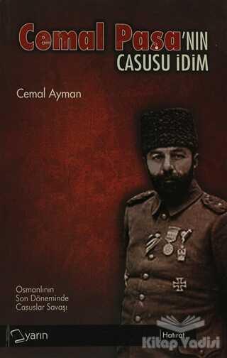 Yarın Yayınları - Cemal Paşa'nın Casusu İdim