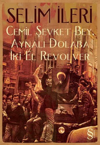 Everest Yayınları - Cemil Şevket Bey, Aynalı Dolaba İki El Revolver