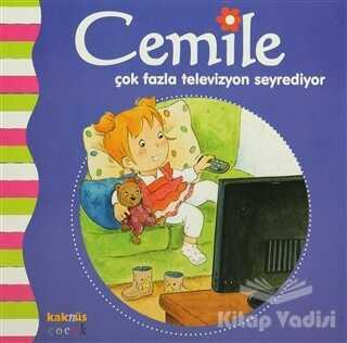 Kaknüs Yayınları - Cemile Çok Fazla Televizyon Seyrediyor
