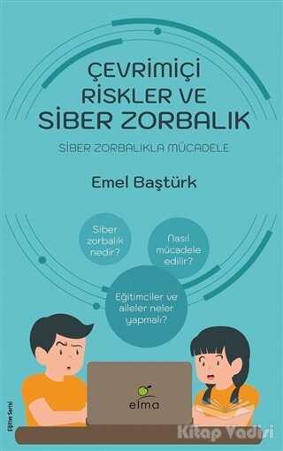 ELMA Yayınevi - Çevrimiçi Riskler ve Siber Zorbalık