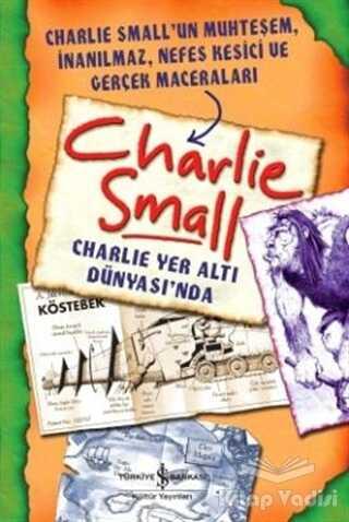 İş Bankası Kültür Yayınları - Charlie Small - Charlie Yer Altı Dünyası'nda