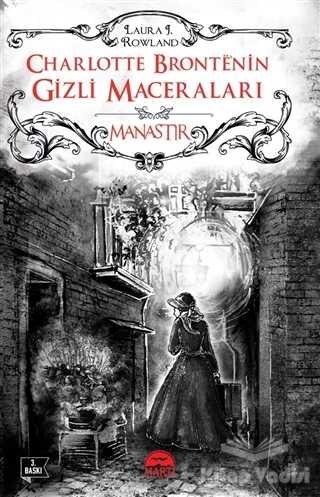 Martı Yayınları - Charlotte Brontenin Gizli Maceraları: Manastır