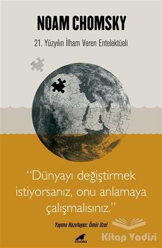 Kara Karga Yayınları - Chomsky - Dünyayı Değiştirmek İstiyorsanız Onu Anlamaya Çalışmalısınız