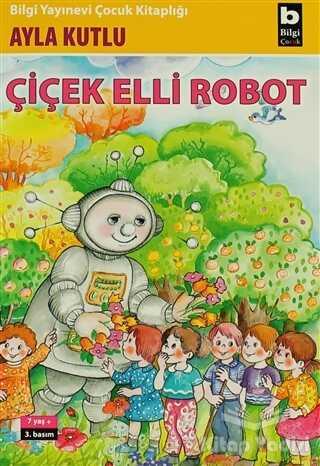 Bilgi Yayınevi - Çiçek Elli Robot