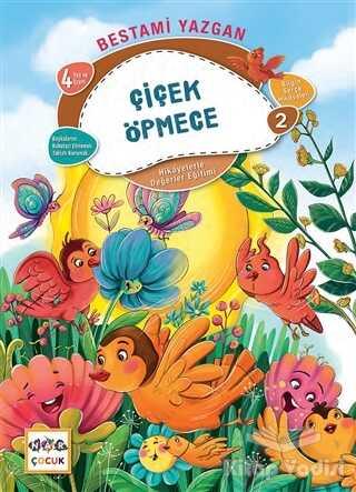 Nar Yayınları - Çiçek Öpmece - Bilgin Serçe Hikayeleri 2