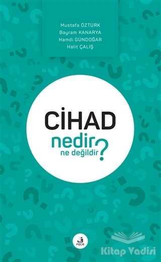 Fecr Yayınları - Cihad Nedir Ne Değildir?